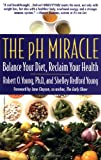 The pH Miracle: Balance Your Diet, Reclaim Your Health - book cover picture