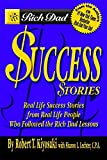 Buy Rich Dad's Success Stories: Real Life Success Stories from Real Life People Who Followed the Rich Dad Lessons from Amazon
