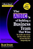 Rich Dad's Advisors®: The ABC's of Building a Business Team That Wins : The Invisible Code of Honor That Takes Ordinary People and Turns Them Into a Championship Team (Rich Dad's Advisors)