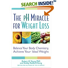 The pH Miracle for Weight Loss : Balance Your Body Chemistry, Achieve Your Ideal Weight