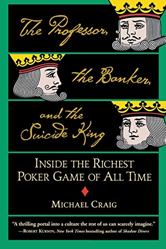 719. The Professor, the Banker, and the Suicide King: Inside the Richest Poker Game of All Time