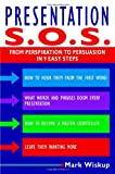 Buy Presentation S.O.S.: From Perspiration to Persuasion in 9 Easy Steps from Amazon