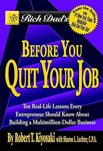 Before You Quit Your Job by Robert T. Kiyosaki with Sharon L.