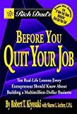 Buy Rich Dad's Before You Quit Your Job : 10 Real-Life Lessons Every Entrepreneur Should Know About Building a Multimillion-Dollar Business (Rich Dad's from Amazon