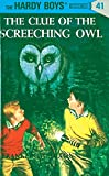Clue of the Screeching Owl: #41 (Hardy Boys) by Franklin Dixon