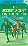Secret Agent on Flight 101 by  Franklin W. Dixon (Hardcover - June 1967)