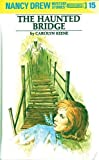 The Haunted Bridge (Nancy Drew Mystery Stories, No 15) - book cover picture