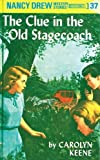 Clue in the Old Stagecoach (Her Nancy Drew Mystery Stories)