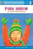 Pink Snow and Other Weird Weather (All Aboard Reading (Paperback))