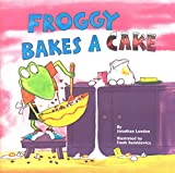 Froggy Bakes a Cake (Froggy (Paperback))