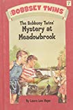 The Bobbsey Twins' Mystery At Meadowbrook (The Bobbsey Twins, 7)