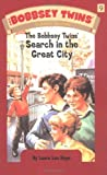 The Bobbsey Twins' Search In The Great City (Classic Edition Vol. 9)