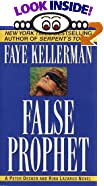 False Prophet: A Peter Decker/Rina Lazarus Novel by  Faye Kellerman (Mass Market Paperback - September 1998) 