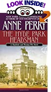 The Hyde Park Headsman by  Anne Perry (Mass Market Paperback - March 1995)