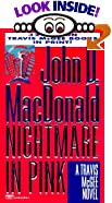 Nightmare in Pink by  John D. MacDonald (Mass Market Paperback - January 1996)