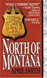 Cover Image of North of Montana by April Smith published by Fawcett Books