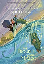 The Trouble With Magic by Ruth Chew