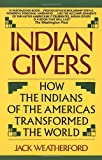 Indian Givers : How the Indians of the Americas Transformed the World - book cover picture