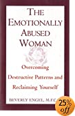 The Emotionally Abused Woman : Overcoming Destructive Patterns and Reclaiming Yourself