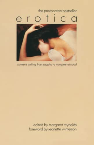 Erotica: Women's Writing from Sappho to Margaret Atwood, Reynolds, Margaret