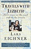 Travels With Lizbeth: Three Years on the Road and on the Streets - book cover picture