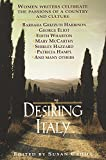 Desiring Italy : Women Writers Celebrate the Passions of a Country and Culture - book cover picture