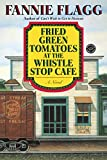 Fried Green Tomatoes at the Whistle Stop Cafe (Ballantine Reader's Circle) - book cover picture