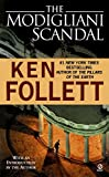 The Modigliani Scandal by  Ken Follett (Mass Market Paperback - July 1986)