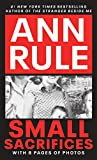 Small Sacrifices: A True Story of Passion and Murder - book cover picture