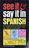See It and Say It in Spanish (Reading Railroad Books)