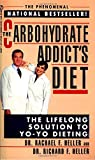 The Carbohydrate Addict's Diet: The Lifelong Solution to Yo-Yo Dieting - book cover picture
