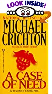A Case of Need by  Michael Crichton (Paperback - July 1994)
