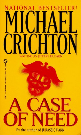 A Case of Need, Crichton, Michael; Hudson, Jeffrey