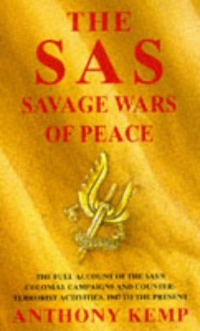 The SAS Savage Wars of Peace 1947 to the Present