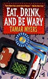 Eat Drink and Be Wary: A Pennsylvania Dutch Mystery With Recipes (PennDutch Mysteries)