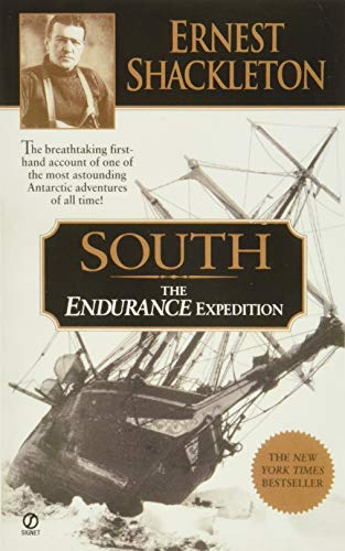 South: The Endurance Expedition, Shackleton, Ernest