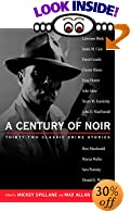 A Century of Noir: Thirty-Two Classic Crime Stories by  Mickey Spillane (Editor), Max Allan Collins (Editor) (Paperback - April 2002)