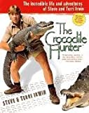 Paperback Book: 'The Crocodile Hunter: The Incredible Life and Adventures of Steve and Terri Irwin' (Paperback)