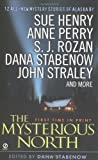 The Mysterious North: Tales of Suspense from Alaska by  Dana Stabenow (Editor) (Mass Market Paperback - October 2002)