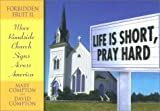Life Is Short, Pray Hard: Forbidden Fruit II: More Roadside Church Signs Across America