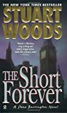 The Short Forever by  Stuart Woods (Mass Market Paperback - January 2003)