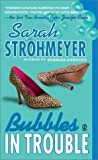Bubbles In Trouble (Bubbles Books) by Sarah  Strohmeyer