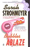 Bubbles Ablaze (Bubbles Books) by Sarah  Strohmeyer