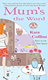 Mum's the Word : A Flower Shop Mystery (Flower Shop Mysteries (Paperback)) by Kate  Collins