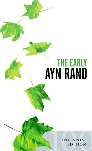 The Early Ayn Rand: Revised Edition: A Selection From Her Unpublished Fiction, Ayn Rand