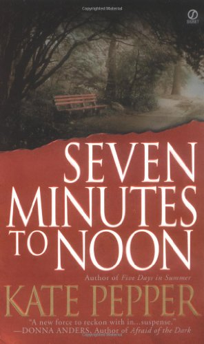 Seven Minutes to Noon by Kate Pepper