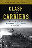 Clash of the Carriers: The True Story of the Marianas Turkey Shoot of World War II