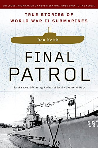PDF Final Patrol True Stories of World War II Submarines