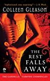 Colleen Gleason, The Rest Falls Away