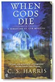 When Gods Die by C. S. Harris